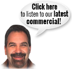 Click here to listen to our latest commercial!
